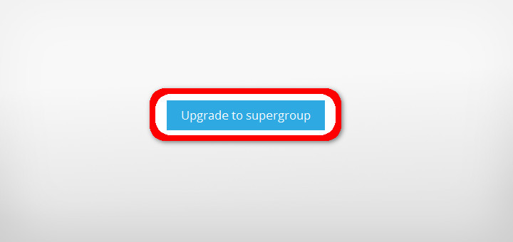 telegram supergroups upgrade